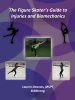 The Figure Skater's Guide to Injuries and Biomechanics: *full color downloadable version